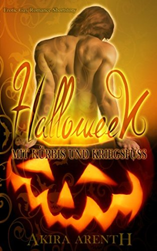Halloween - Mit Kürbis und Kriegsfuß: Erotik Gay Romance Shortstory (German Edition) ()