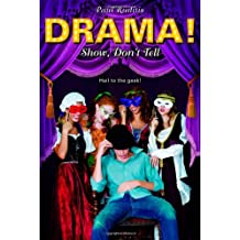 Show, Don't Tell (Drama!)