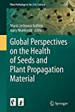 Global Perspectives on the Health of Seeds and Plant Propagation Material, , 9401793883