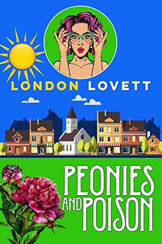 Peonies and Poison (Port Danby Cozy Mystery Book 7) by [Lovett, London]