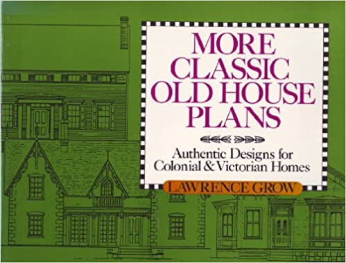 More Clic Old House Plans: Authentic Designs for Colonial and ... Old House Plans on old money new money houses, old farm houses, old house renovation, classic two-story home plans, old house interiors, retro home plans, old abandoned houses, old money pit house, old house dreams, old house burn, second home plans, old houses with secret passages, old houses drawings, old country house, old house products, huge victorian home plans, old home, old house windows, old house diagrams, old time houses,