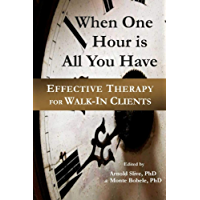 When One Hour is All You Have: Effective Therapy for Walk-In Clients (English Edition)