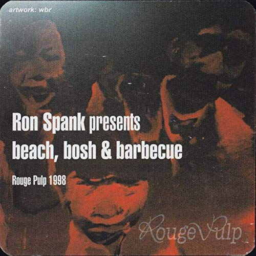 Ron Spank - Beach, Bosh & Barbecue - Rouge Pulp - Rouge01 ...