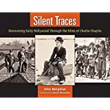 Silent Traces: Discovering Early Hollywood Through the Films of Charlie Chaplin