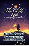 Amazon.com: The Child Poet: A Poetic Galaxy for Children eBook: Mohammed, Brenda, Ehrentreu, Barbara: Kindle Store