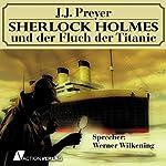 Sherlock Holmes und der Fluch der Titanic | J. J. Preyer