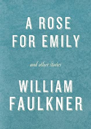 A Rose for Emily and Other Stories: A Rose for Emily; The Hound ...