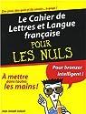 Le cahier de lettres et langue française pour les nuls par Julaud