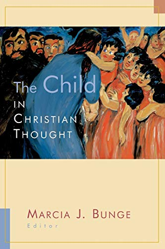 The Child in Christian Thought (Religion, Marriage, and...