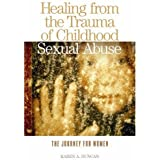 Healing from the Trauma of Childhood Sexual Abuse: The Journey for Women