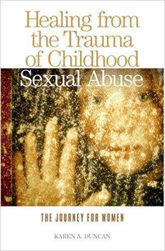 The Journey for Women Healing from the Trauma of Childhood Sexual Abuse