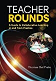Teacher Rounds: A Guide to Collaborative Learning in and From Practice