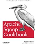 Apache Sqoop Cookbook: Unlocking Hadoop for Your Relational Database
