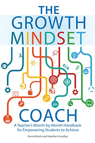 The Growth Mindset Coach: A Teacher's Month-by-Month Handbook for Empowering Students to Achieve by [Brock, Annie, Hundley, Heather]