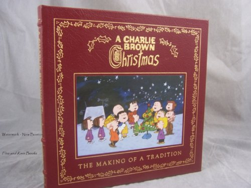 A Charlie Brown Christmas The Making of a Tradition by Easton Press