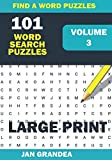 101 Large Print Word Search Puzzles, Volume 3: Easy to Read Puzzles That Provide Fun While Exercising Your Brain