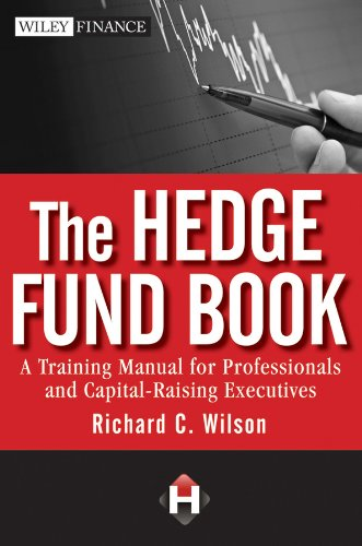The Hedge Fund Book: A Training Manual for Professionals and Capital-Raising Executives (Best Alternative Careers For Lawyers)