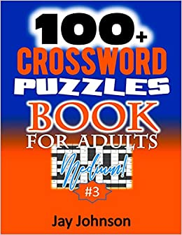 100 Crossword Puzzle Book For Adults Medium A Crossword Puzzle Book For Adults Medium Difficulty Based On Contemporary Words As Crossword Puzzle Volume Adults Medium Difficulty Crossword Johnson Jay 9781098590284 Amazon Com Books