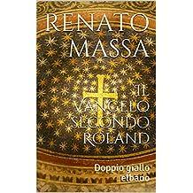 Il Vangelo secondo Roland: Doppio giallo elbano (Narrativa Massa Vol. 3) (Italian Edition)