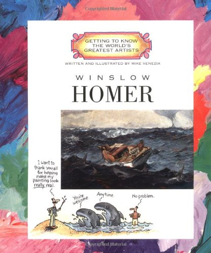 Winslow Homer (Getting to Know the World's Greatest Artists)