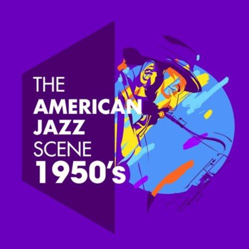 The American Jazz Scene - 1950's