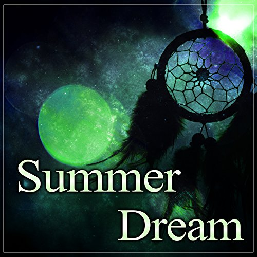 Summer Dream - Soothing Sounds for Long Sleep, Evening Shadow, Relax and ()