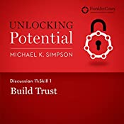 Discussion 11: Skill 1 - Build Trust | Michael K. Simpson,  FranklinCovey