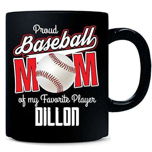 Dillon Mug - Dillon Proud Baseball Mom Of My Favorite Boy Player - Mug