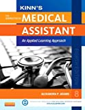 Kinn's the Administrative Medical Assistant : An Applied Learning Approach, Adams, Alexandra Patricia, 145572677X