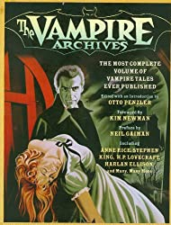 The Vampire Archives: The Most Complete Volume of Vampire Tales Ever Published (Vintage Crime/Black Lizard)