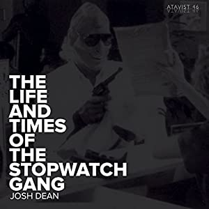The Life and Times of the Stopwatch Gang Audiobook