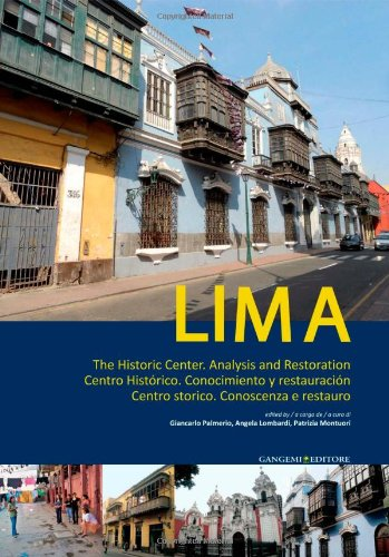 Lima: The Historic Center. Analysis and Restoration (Italian, English and Spanish Edition)