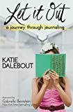 خرید کتاب  Share  Facebook Twitter Pinterest <Embed>  Ad feedback  Look inside this book. Let It Out: A Journey Through Journaling by [Dalebout, Katie]  Kindle App Ad Let It Out: A Journey Through Journaling