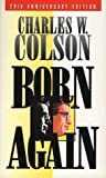 By Charles W. Colson Born Again (20 Anv) [Paperback]