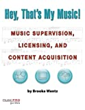 Hey, That's My Music!: Music Pro Guides (Hal Leonard Music Pro Guides)
