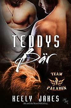 Teddys Bär (Team Paladin 4) (German Edition) by [Jakes, Keely]