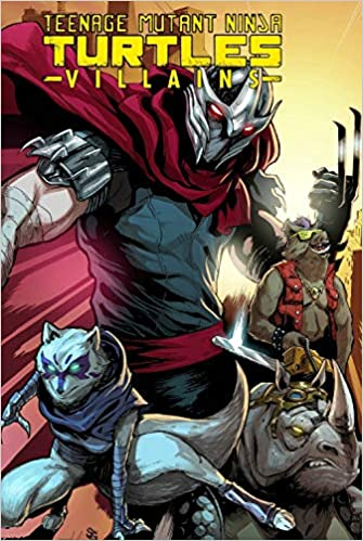 Teenage Mutant Ninja Turtles Villains Collection Williamson Joshua Burnham Erik Ciaramella Jason Lynch Brian Costa Mike 9781631406362 Amazon Com Books
