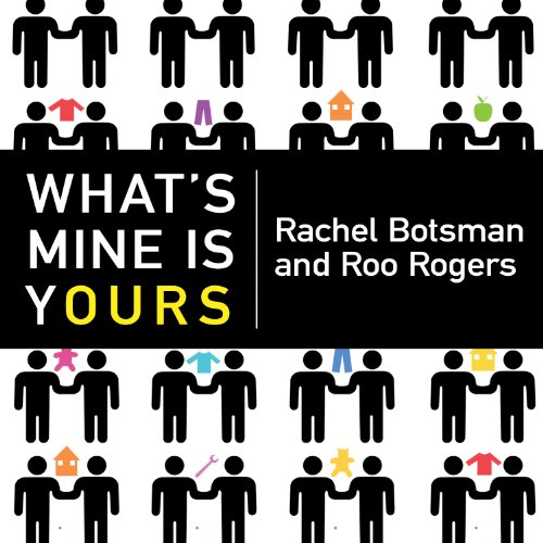 What's Mine Is Yours: The Rise of Collaborative Consumption by Tantor Audio