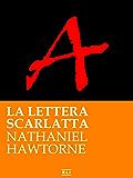 La lettera scarlatta. Ed. Integrale italiana (RLI CLASSICI)
