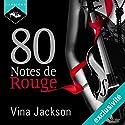 80 Notes de Rouge | Livre audio Auteur(s) : Vina Jackson Narrateur(s) : Sophie Celzo
