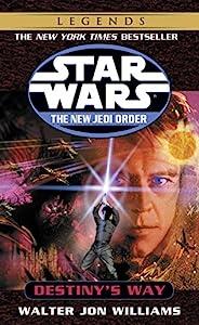 Destiny's Way: Star Wars Legends (Star Wars: The New Jedi Order Book 14)