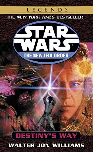 (Destiny's Way: Star Wars Legends (The New Jedi Order) (Star Wars: The New Jedi Order Book)