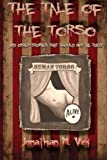 The Tale of the Torso and Other Stories That Shouldn't Be Told, Jonathan Vick, 1478209631