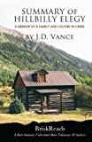 Book cover from Summary: The Hillbilly Elegy: A Memoir of a Family and Culture In Crisis by J.D. Vance Understand Main TakeAways & Analysisby Brisk Reads