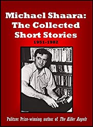 Michael Shaara: The Collected Short Stories: 1951-1982