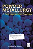 img - for Powder Metallurgy & Particulate Materials Processing by Randall M. German (2005-03-31) book / textbook / text book