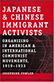 Japanese and Chinese Immigrant Activists, Josephine Fowler, 0813540410