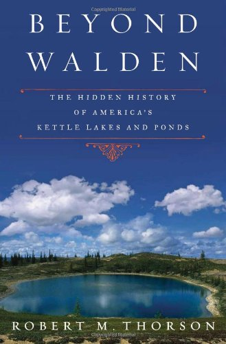 Beyond Walden: The Hidden History of America's Kettle Lakes and - Buffalo Walden