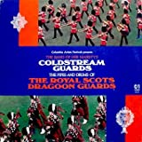 The Coldstream Guards and the Royal Scots Dragoon Guards: North American Tour 1981 Tracklist Hello America. Pipes and Drums Display. British History. A Touch of Britain. Pipes and Drums Display. Finale