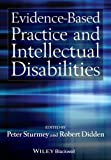 Evidence-Based Practice and Intellectual Disabilities, Peter Sturmey and Robert Didden, 0470710683
